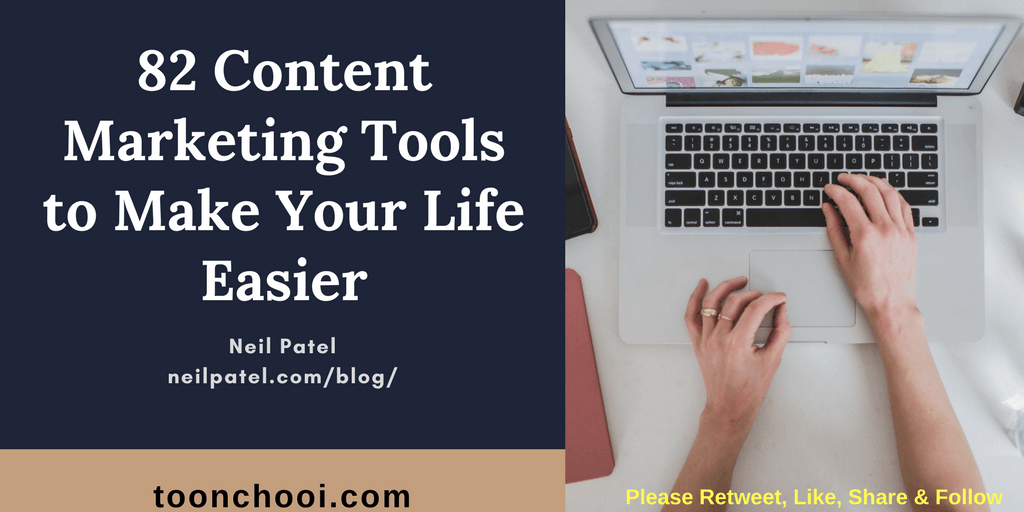 82 Content Marketing Tools to Make Your Life Easier