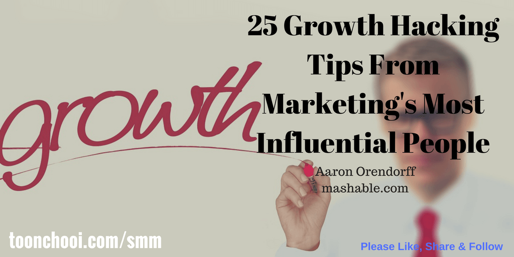 25 Growth Hacking Tips From Growth Hacking Experts
